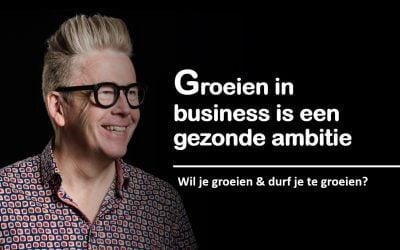 Groeien in business is een gezonde ambitie