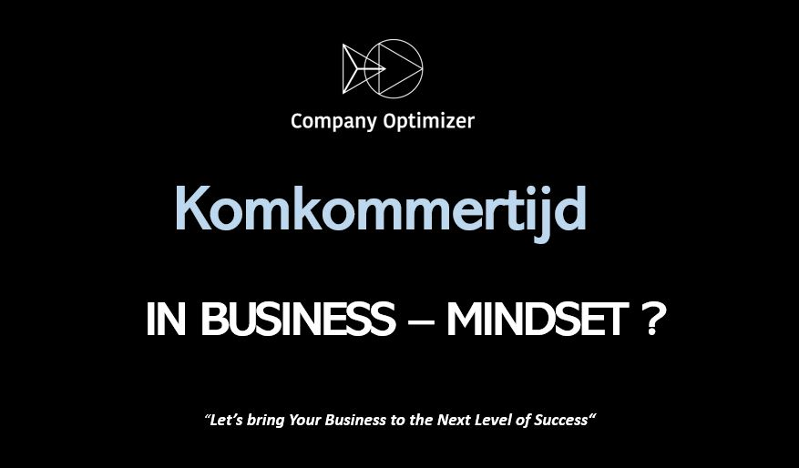 Komkommertijd in sales is Mindset company optimizer