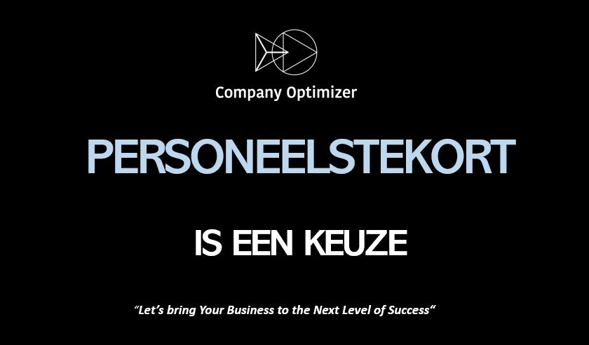 Personeelstekort is een keuze by company optimizer